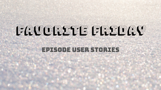 Episode User Stories