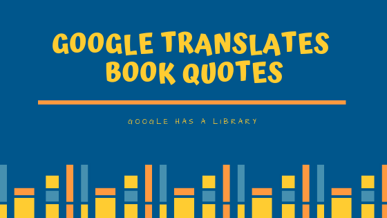Google Translates Book Quotes