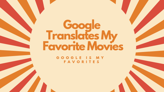 Google Translates My Favorite Shows