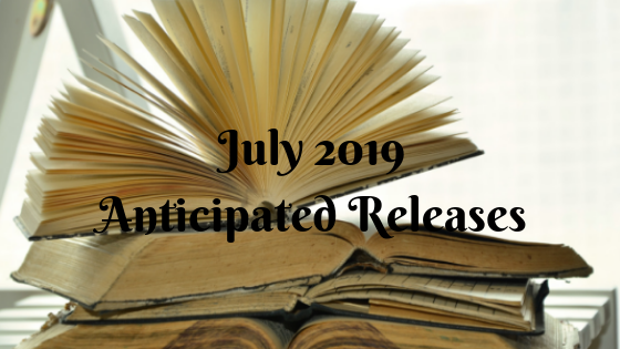 July 2019 Anticipated Releases